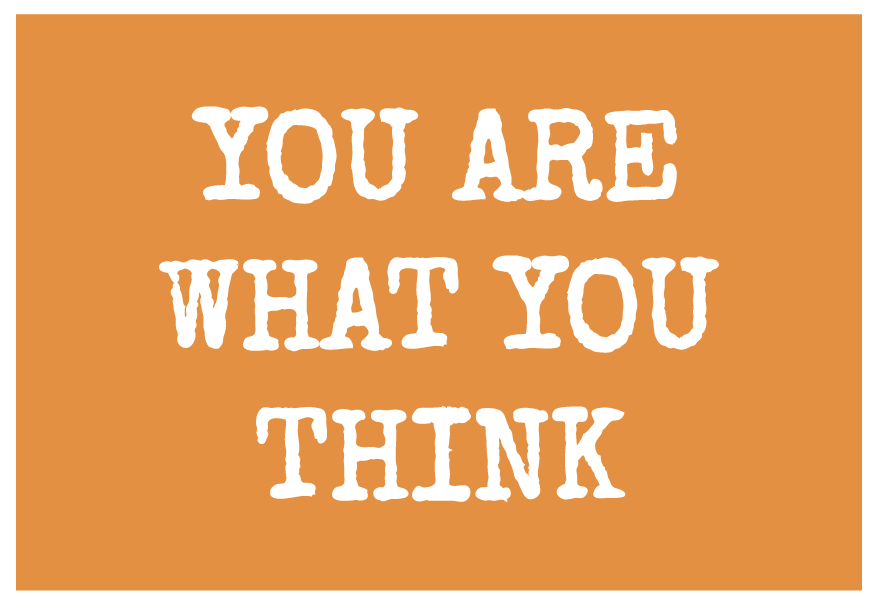 Image result for you are what you think